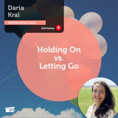 Holding On vs. Letting Go Daria Kral_Coaching_Tool