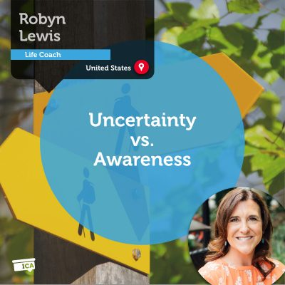 Uncertainty vs. Awareness Robyn Lewis_Coaching_Tool