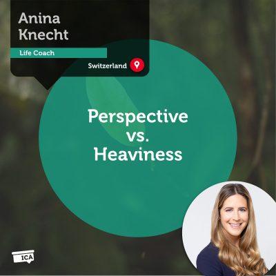 Perspective vs. Heaviness Anina Knecht_Coaching_Tool