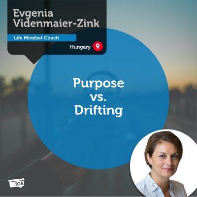 Purpose vs. Drifting Evgenia Videnmaier-Zink_Coaching_Tool