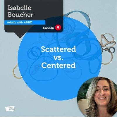 Scattered vs. Centered Isabelle Boucher_Coaching_Tool