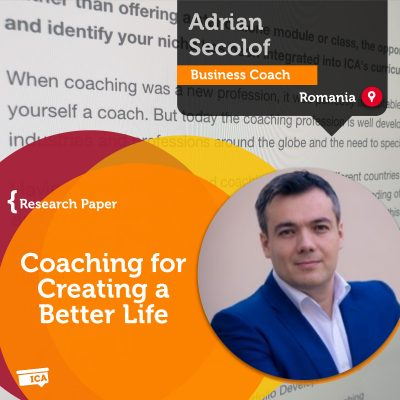 Coaching for Creating a Better Life Adrian Secolof_Coaching_Research_Paper
