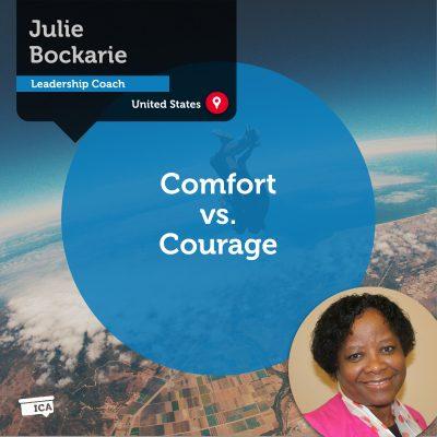 Comfort vs. Courage Julie I Bockarie_Coaching_Tool