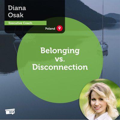 Belonging vs. Disconnection Diana Osak_Coaching_Tool