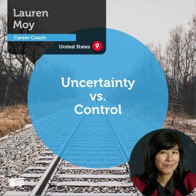 Uncertainty vs. Control Lauren Moy_Coaching_Tool