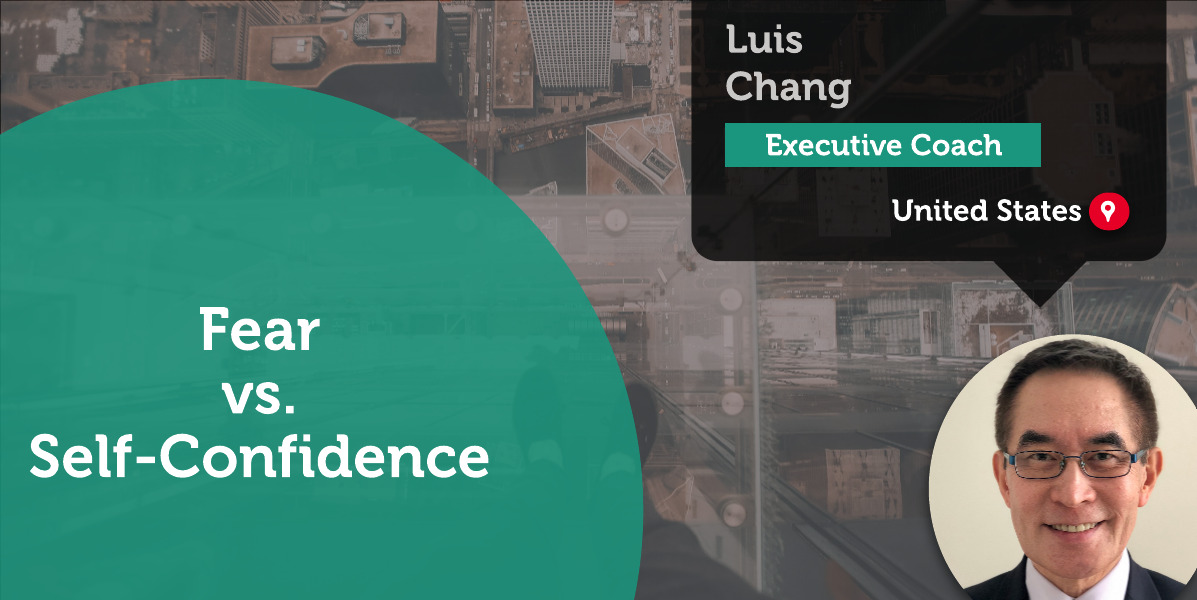 Fear vs. Self-Confidence Luis Chang_Coaching_Tool